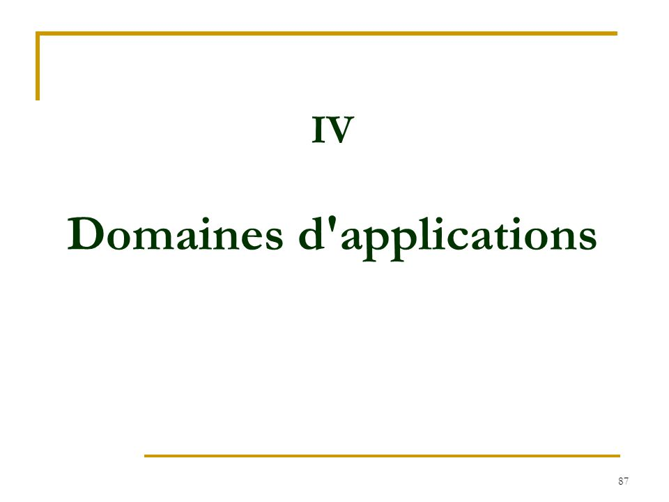 IV Domaines d applications