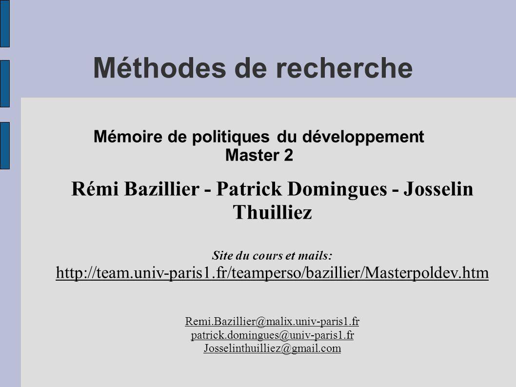 Méthodes de recherche Mémoire de politiques du développement. Master 2. Rémi Bazillier - Patrick Domingues - Josselin Thuilliez.
