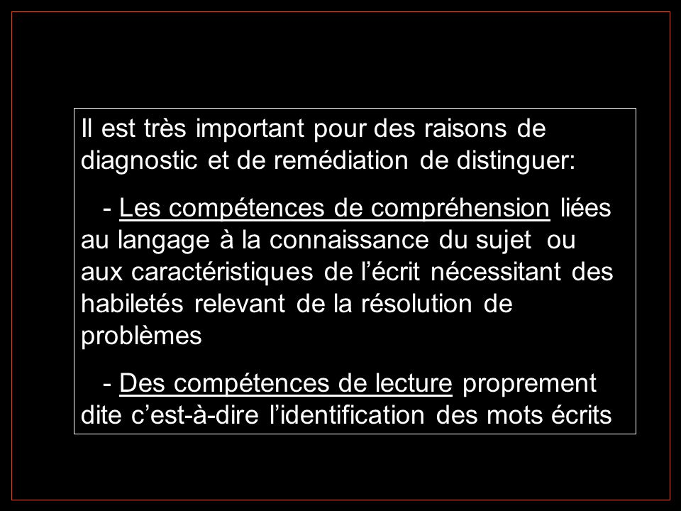 Il est très important pour des raisons de diagnostic et de remédiation de distinguer: