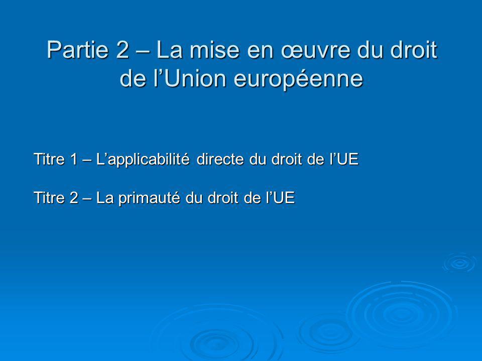 Partie 2 – La mise en œuvre du droit de l'Union européenne