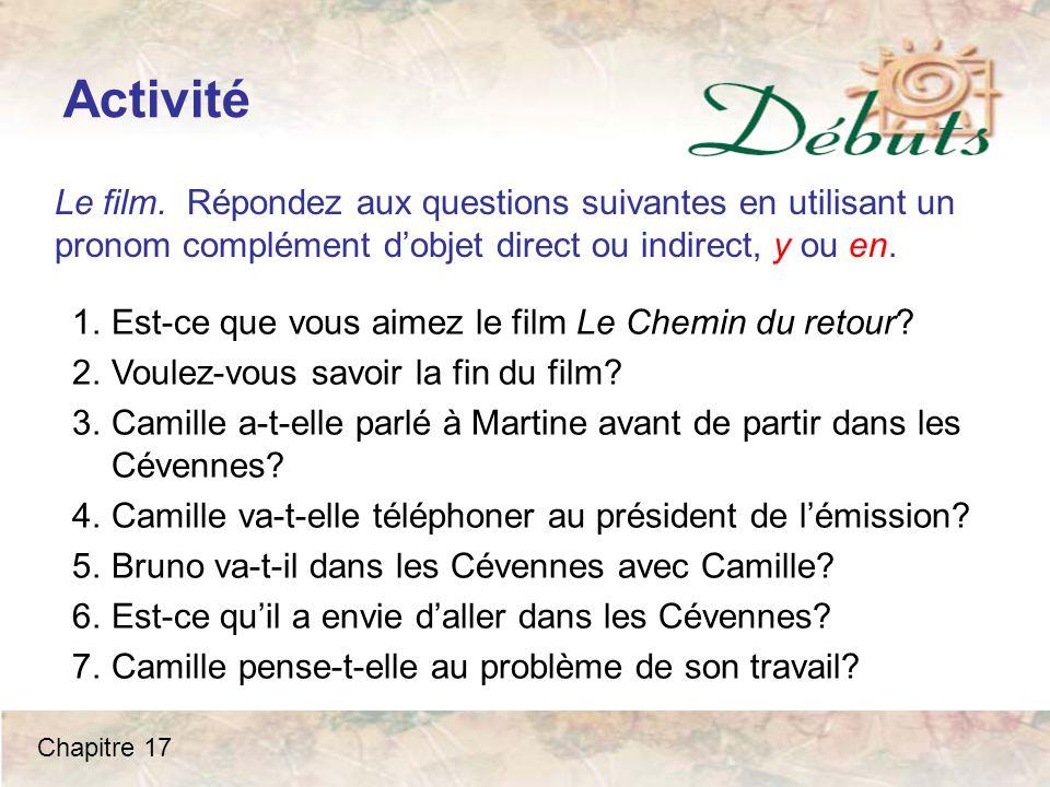 Activité Le film. Répondez aux questions suivantes en utilisant un pronom complément d'objet direct ou indirect, y ou en.
