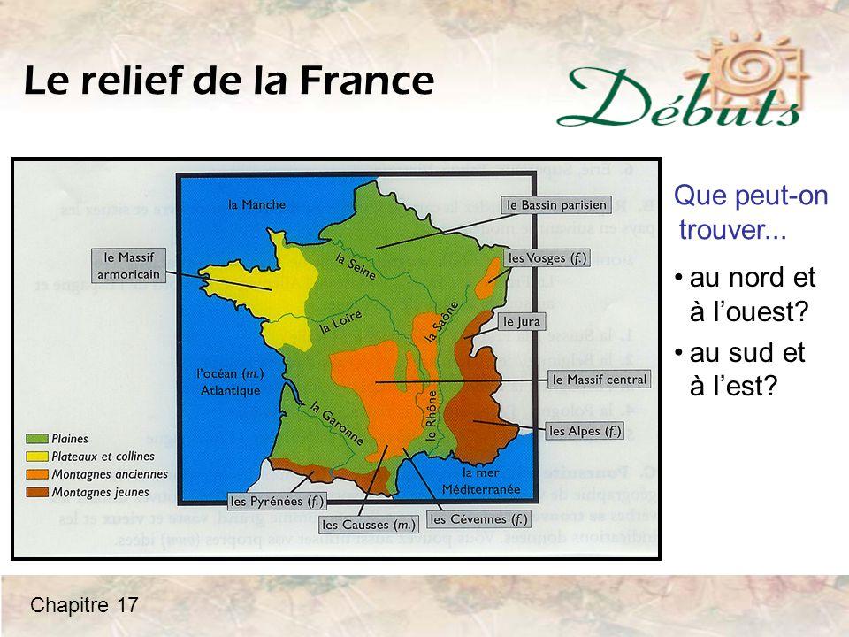 Le relief de la France Que peut-on trouver... au nord et à l'ouest