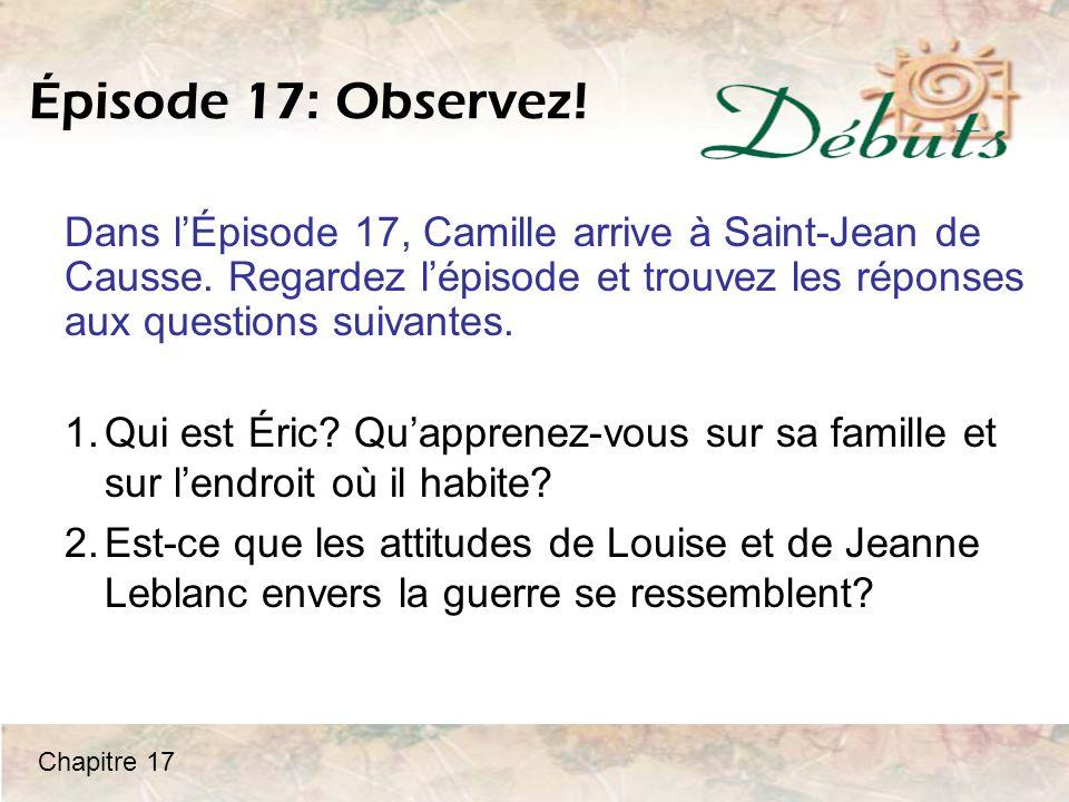 Épisode 17: Observez! Dans l'Épisode 17, Camille arrive à Saint-Jean de Causse. Regardez l'épisode et trouvez les réponses aux questions suivantes.