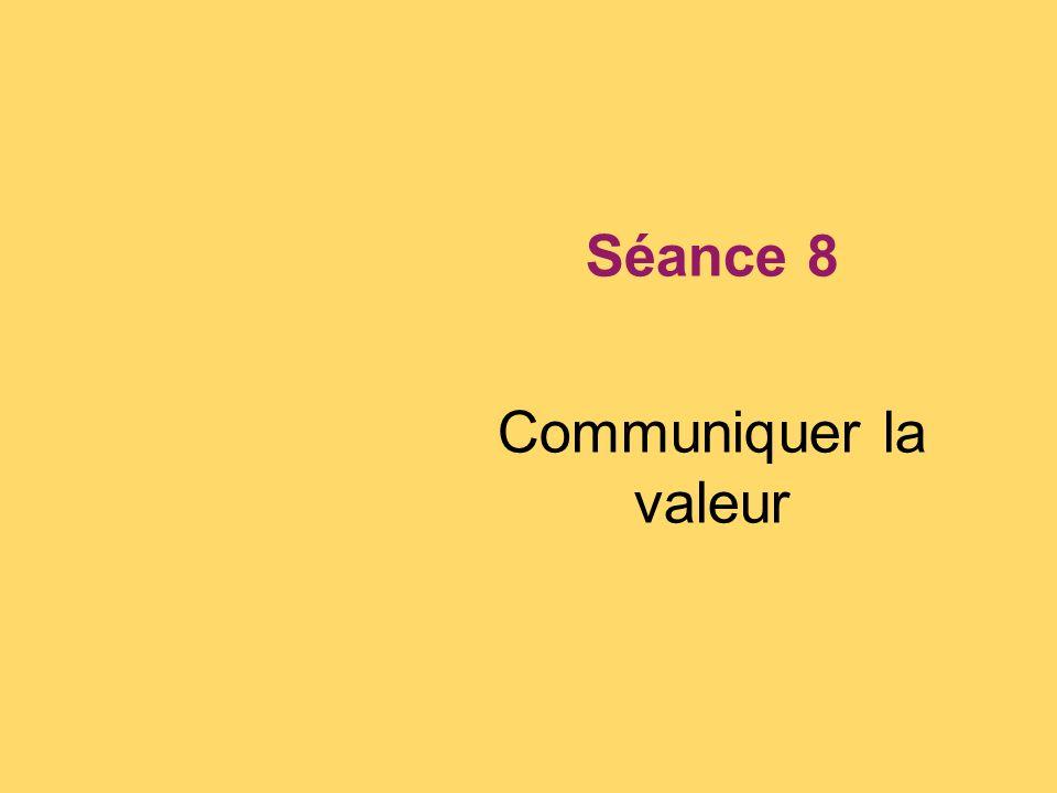 Chapitre 01 Séance 8 Communiquer la valeur