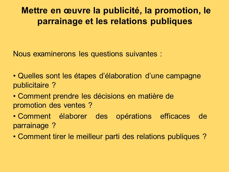 Mettre en œuvre la publicité, la promotion, le parrainage et les relations publiques