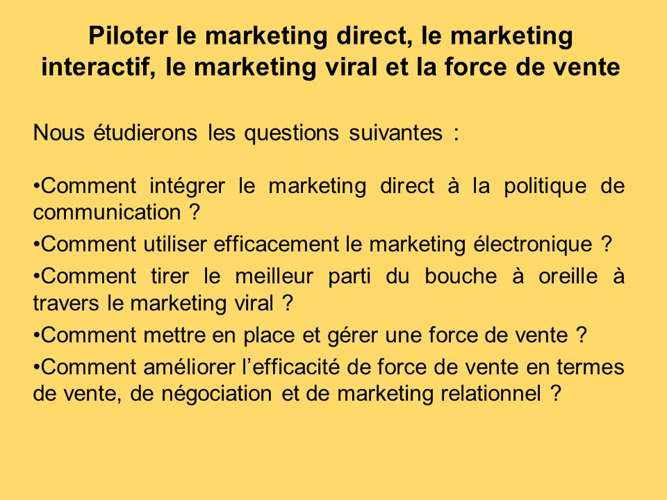 Piloter le marketing direct, le marketing interactif, le marketing viral et la force de vente