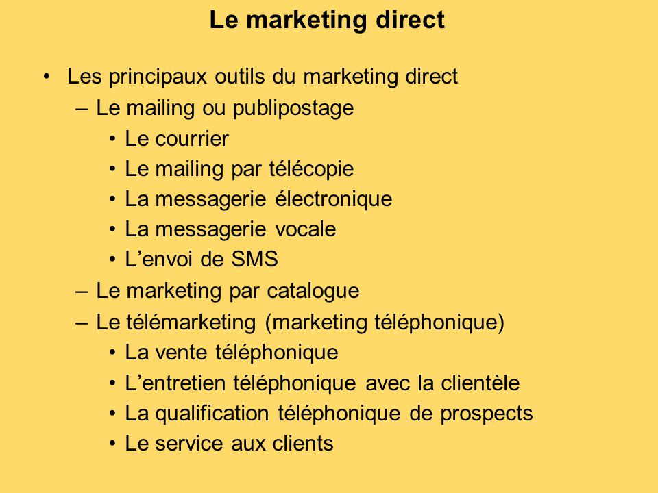 Le marketing direct Les principaux outils du marketing direct