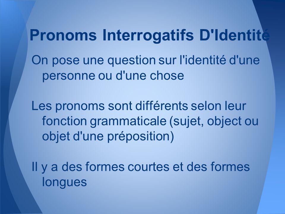 Pronoms Interrogatifs D Identité