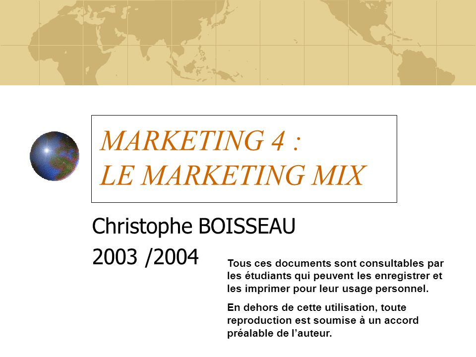 MARKETING 4 : LE MARKETING MIX