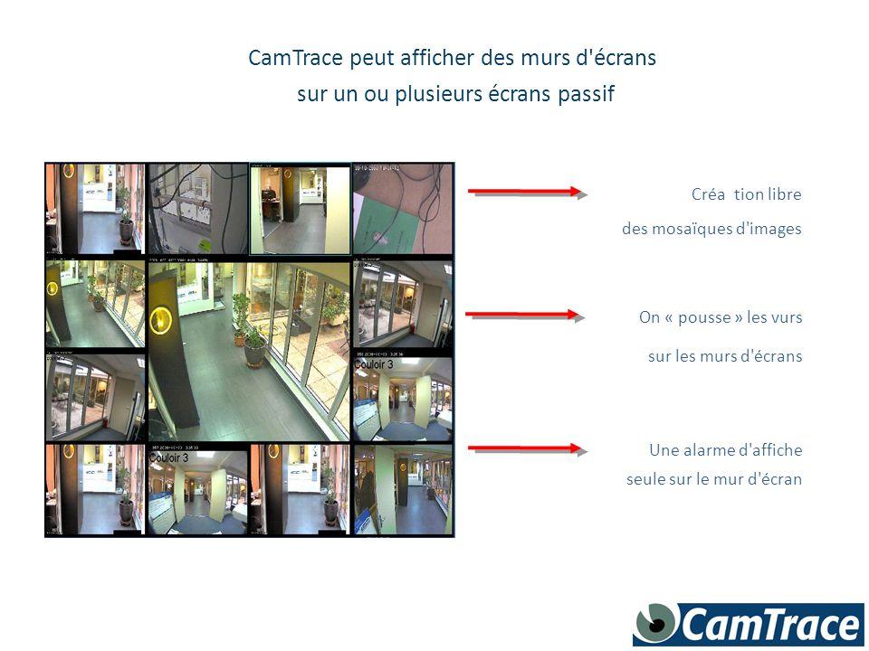 CamTrace peut afficher des murs d écrans