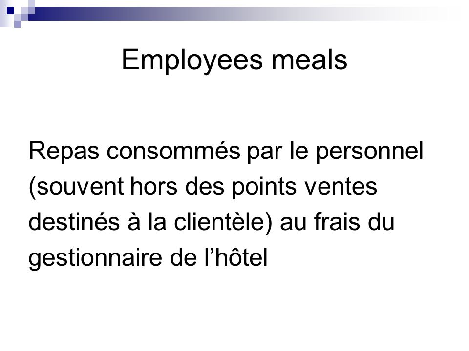 Employees meals Repas consommés par le personnel