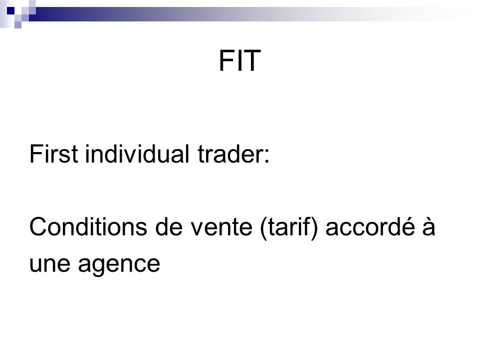 FIT First individual trader: Conditions de vente (tarif) accordé à
