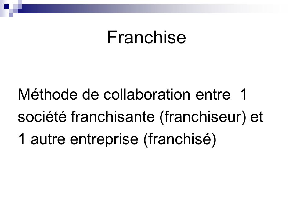 Franchise Méthode de collaboration entre 1