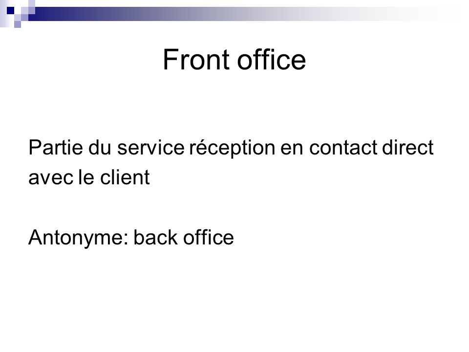 Front office Partie du service réception en contact direct