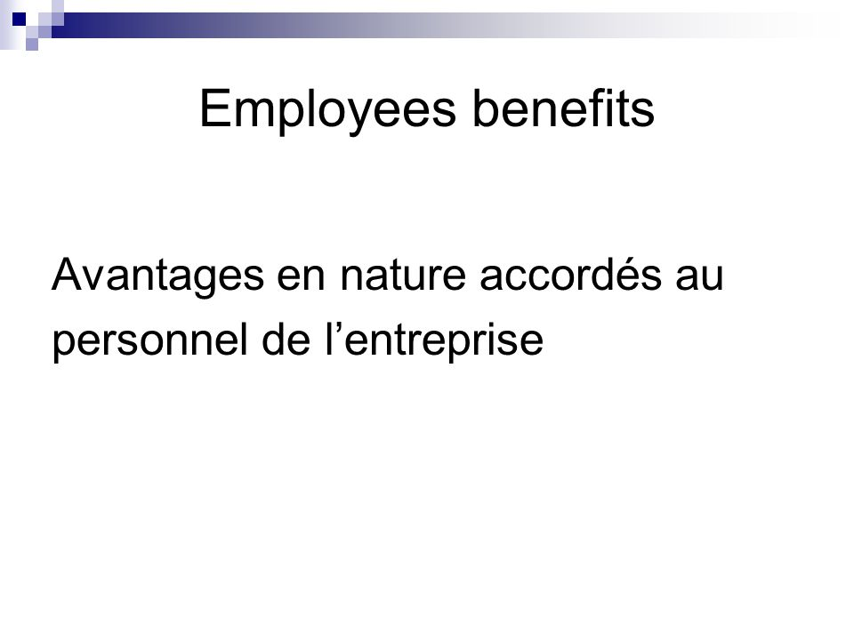 Employees benefits Avantages en nature accordés au