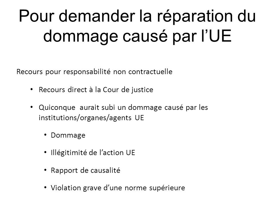 Pour demander la réparation du dommage causé par l'UE