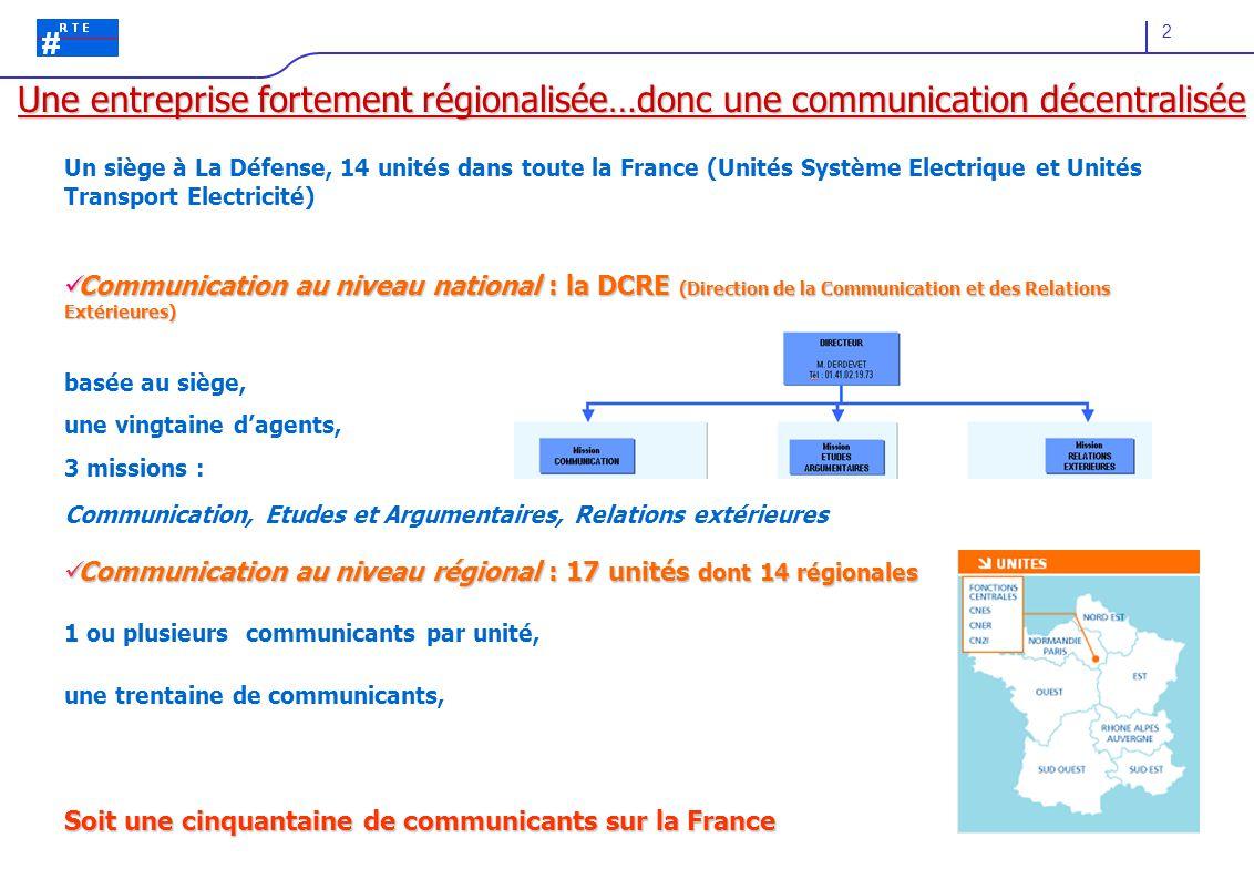 Une entreprise fortement régionalisée…donc une communication décentralisée
