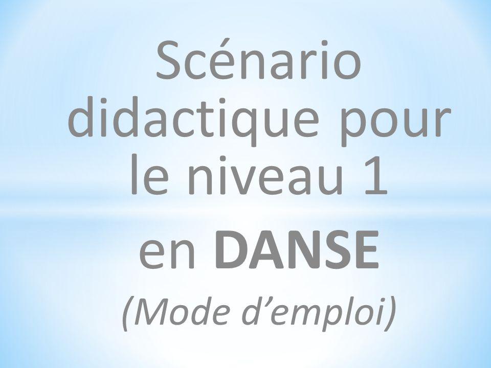Scénario didactique pour le niveau 1 en DANSE (Mode d'emploi)