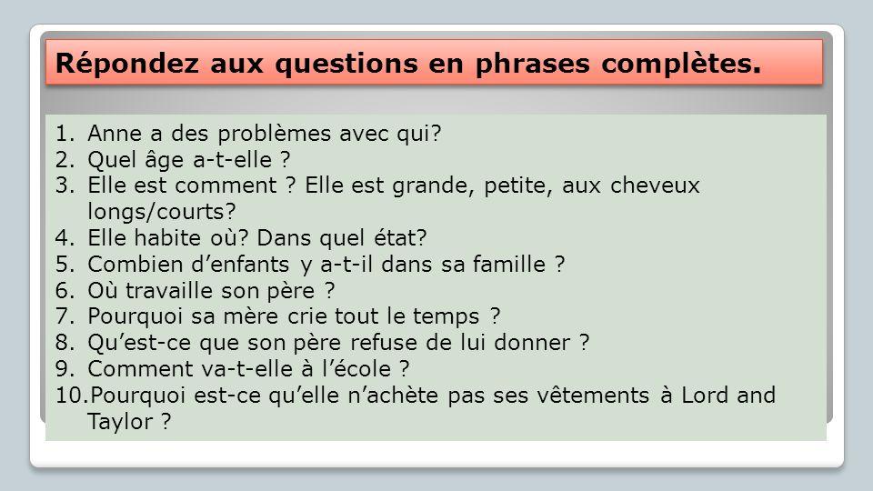 Répondez aux questions en phrases complètes.