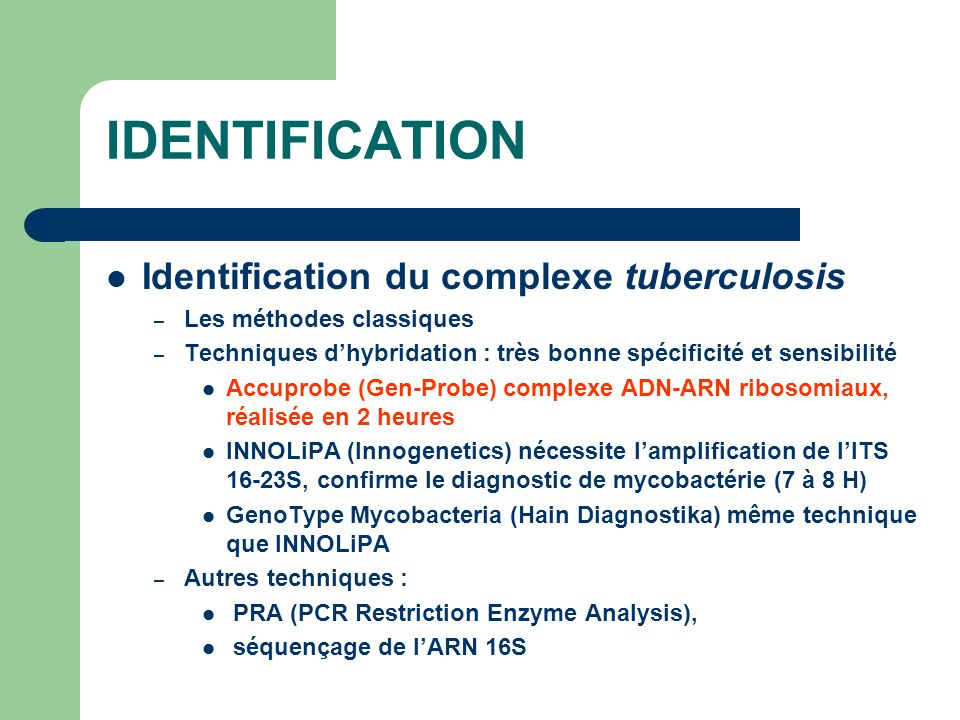 IDENTIFICATION Identification du complexe tuberculosis