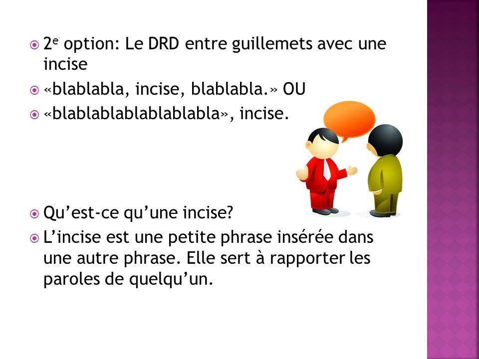 2e option: Le DRD entre guillemets avec une incise