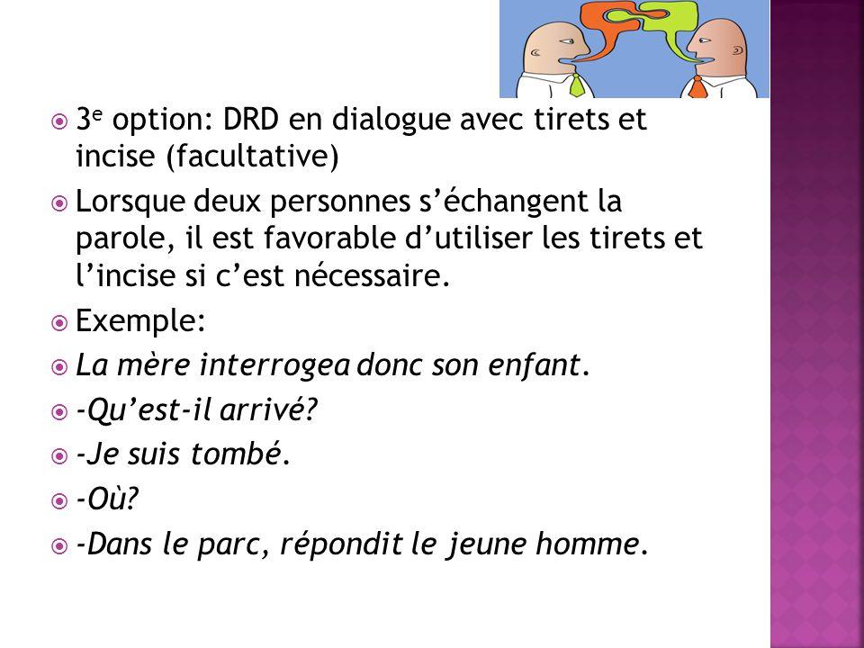 3e option: DRD en dialogue avec tirets et incise (facultative)