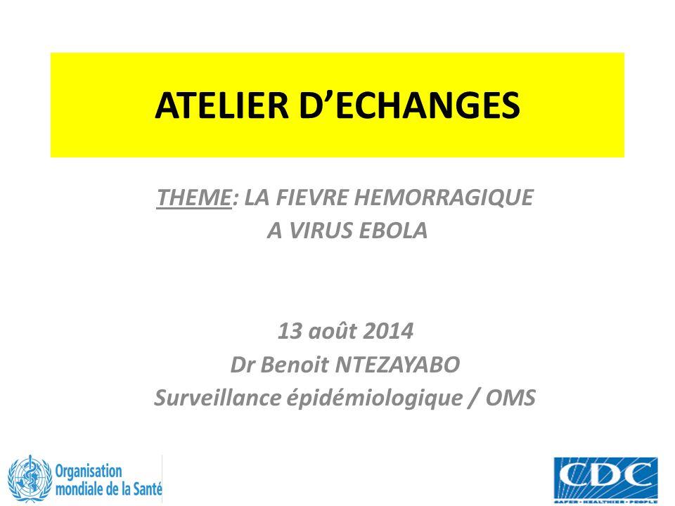THEME: LA FIEVRE HEMORRAGIQUE Surveillance épidémiologique / OMS