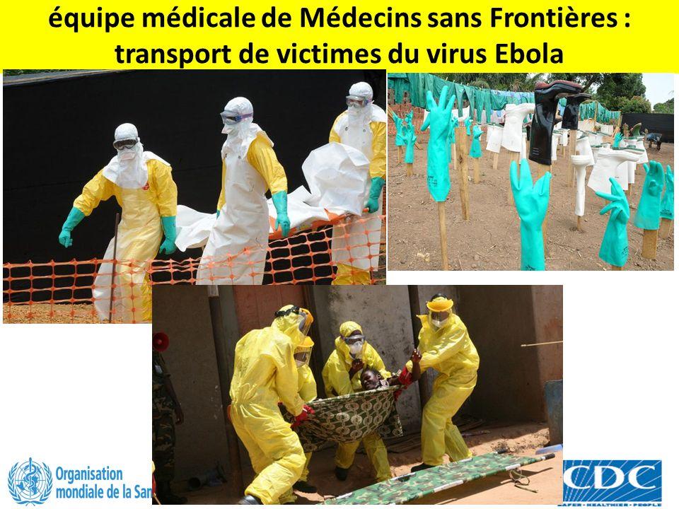 équipe médicale de Médecins sans Frontières : transport de victimes du virus Ebola