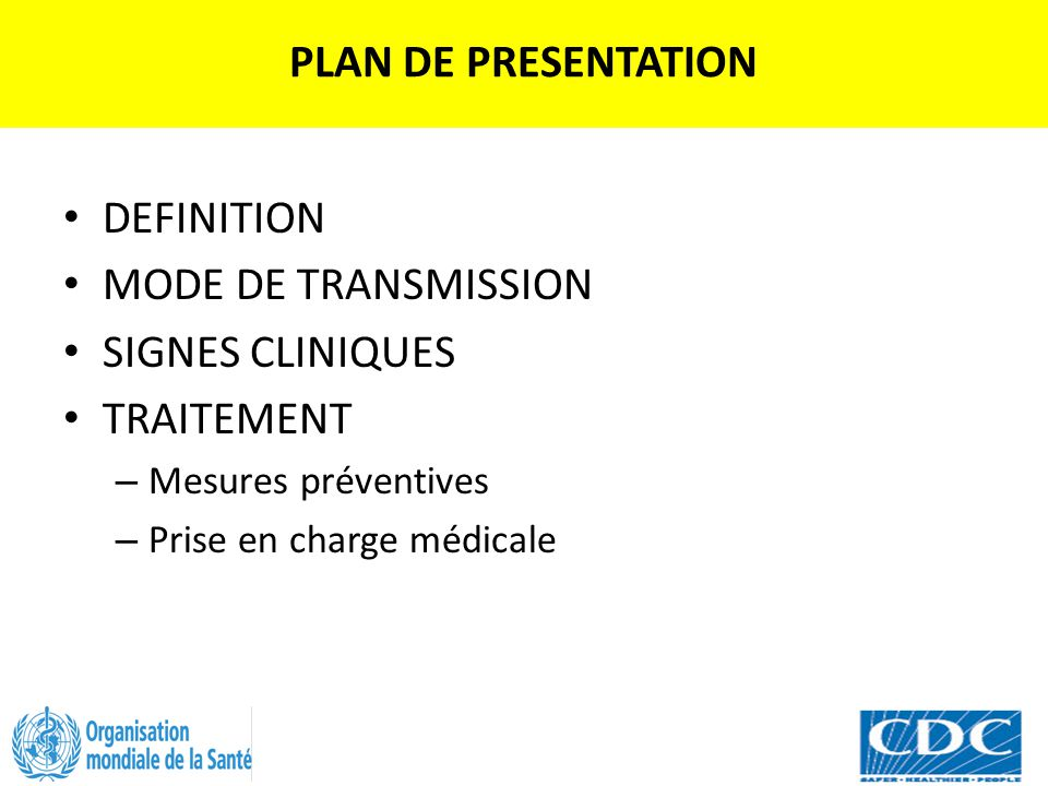 PLAN DE PRESENTATION DEFINITION MODE DE TRANSMISSION SIGNES CLINIQUES