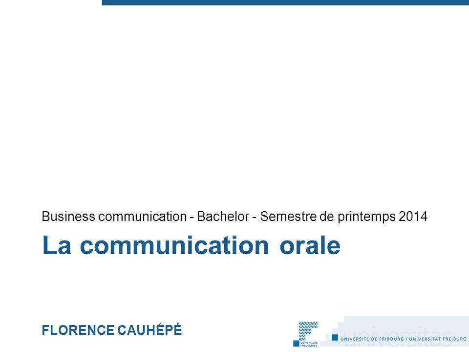 La communication orale FLORENCE CAUHÉPÉ