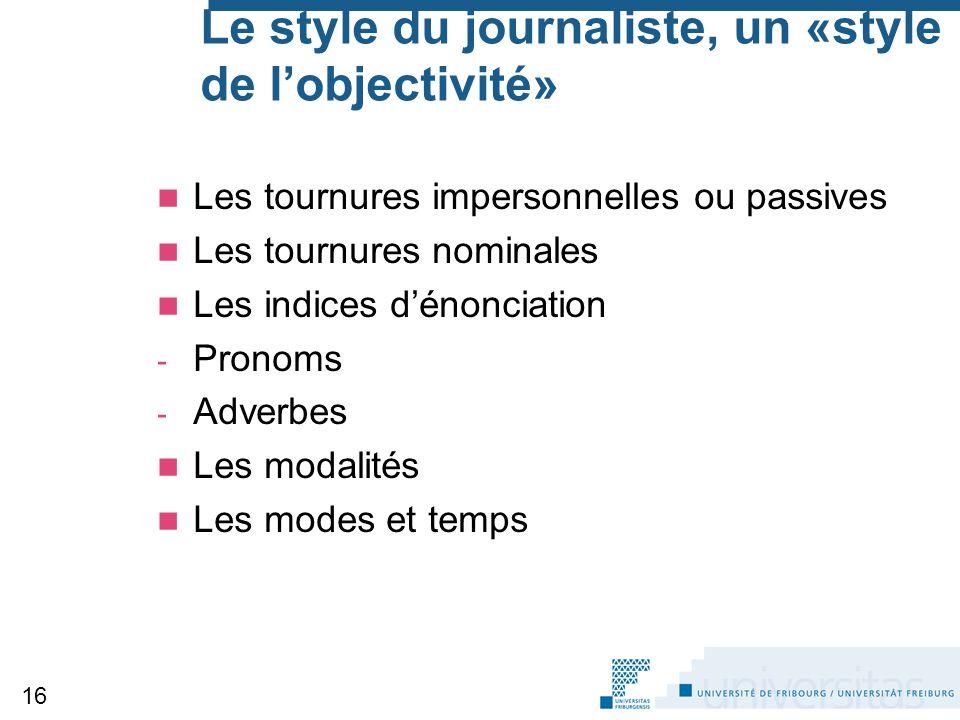 Le style du journaliste, un «style de l'objectivité»