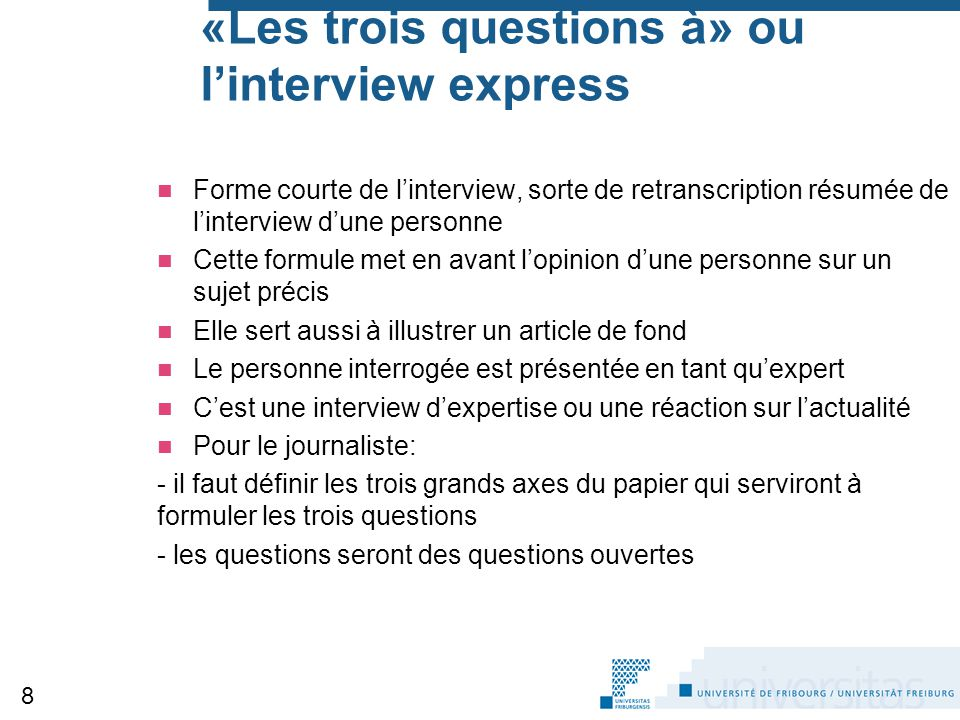 «Les trois questions à» ou l'interview express