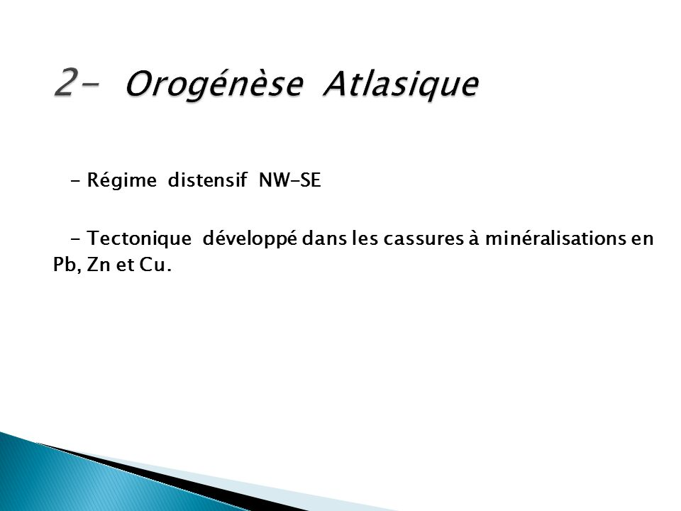 2- Orogénèse Atlasique - Régime distensif NW-SE