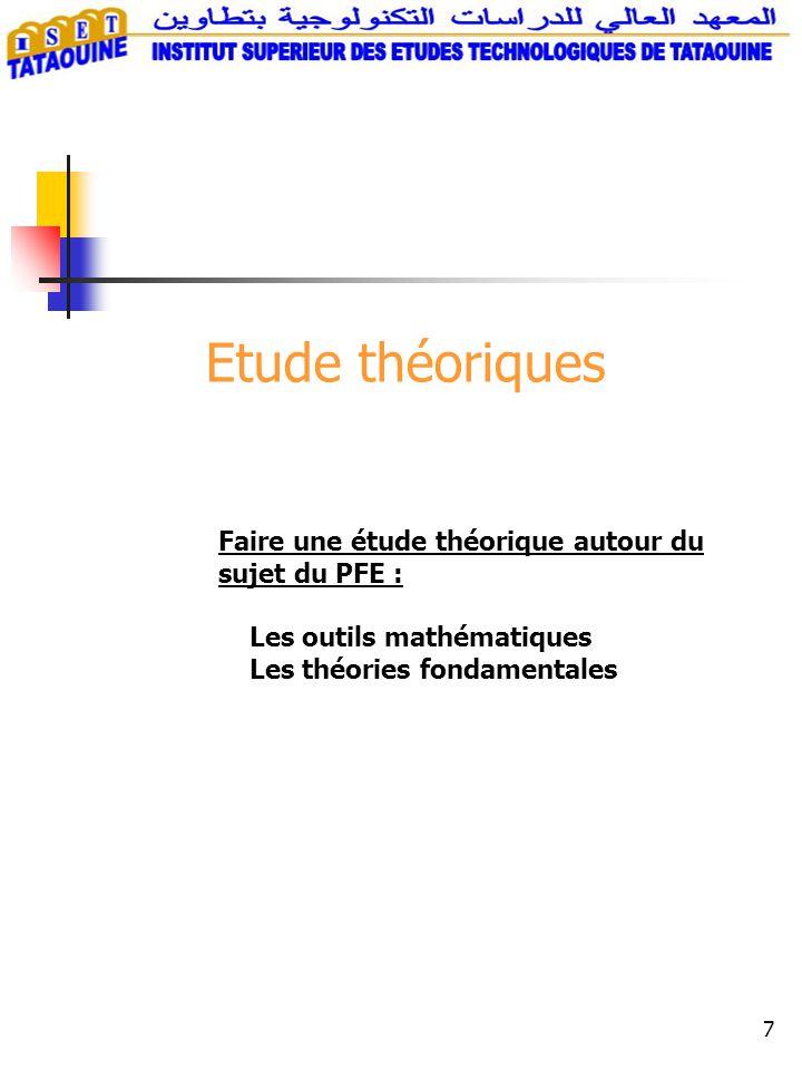 Etude théoriques Faire une étude théorique autour du sujet du PFE :