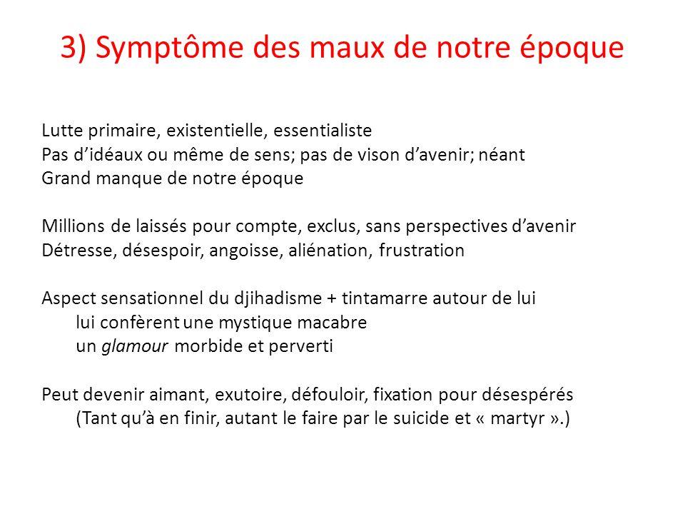 3) Symptôme des maux de notre époque