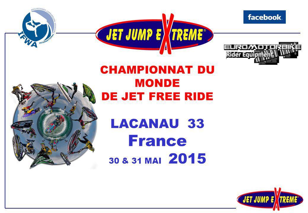 CHAMPIONNAT DU MONDE DE JET FREE RIDE LACANAU 33 France 30 & 31 MAI 2015
