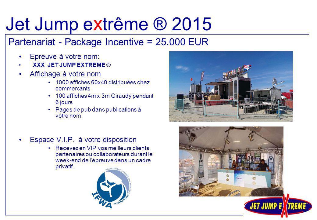 Jet Jump extrême ® 2015 Partenariat - Package Incentive = 25.000 EUR