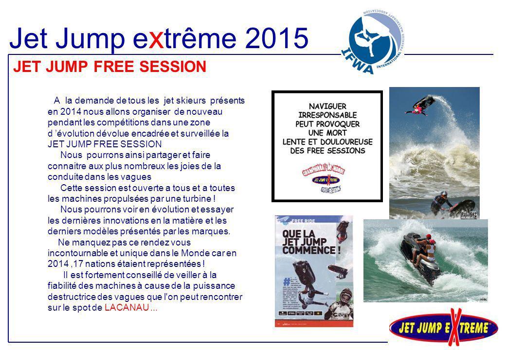 Jet Jump extrême 2015 JET JUMP FREE SESSION