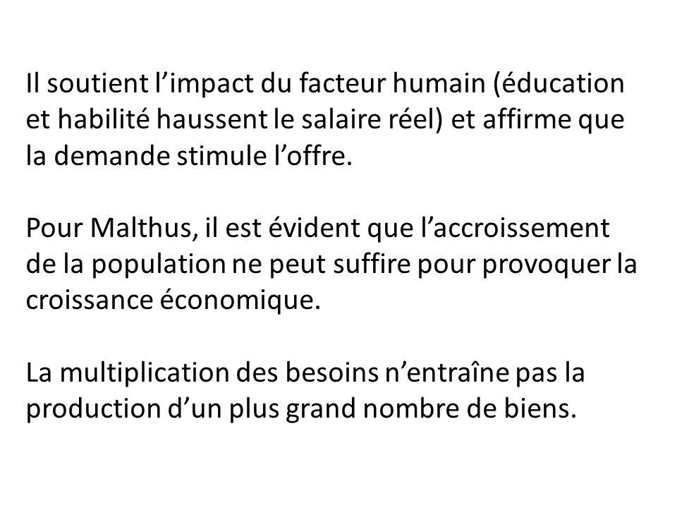 Il soutient l'impact du facteur humain (éducation et habilité haussent le salaire réel) et affirme que la demande stimule l'offre.