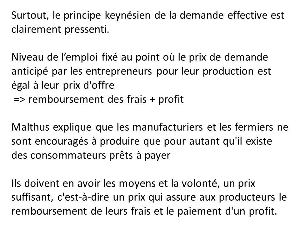 Surtout, le principe keynésien de la demande effective est clairement pressenti.