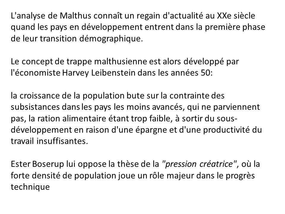 L analyse de Malthus connaît un regain d actualité au XXe siècle quand les pays en développement entrent dans la première phase de leur transition démographique.