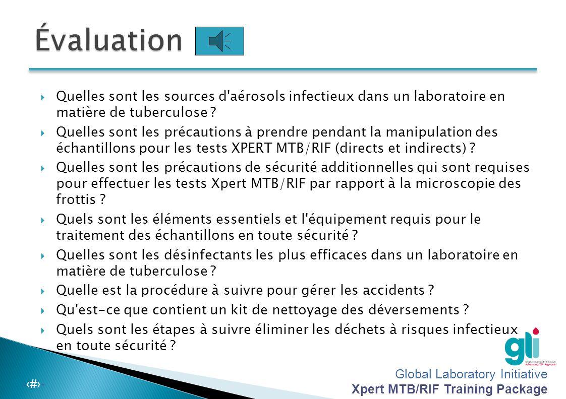 Évaluation Quelles sont les sources d aérosols infectieux dans un laboratoire en matière de tuberculose