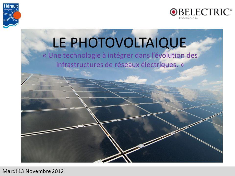 LE PHOTOVOLTAIQUE « Une technologie à intégrer dans l'évolution des infrastructures de réseaux électriques. »
