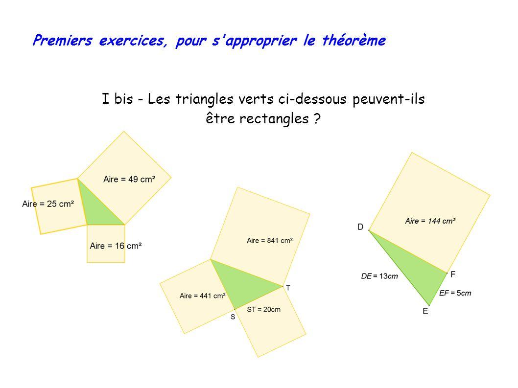 I bis - Les triangles verts ci-dessous peuvent-ils être rectangles