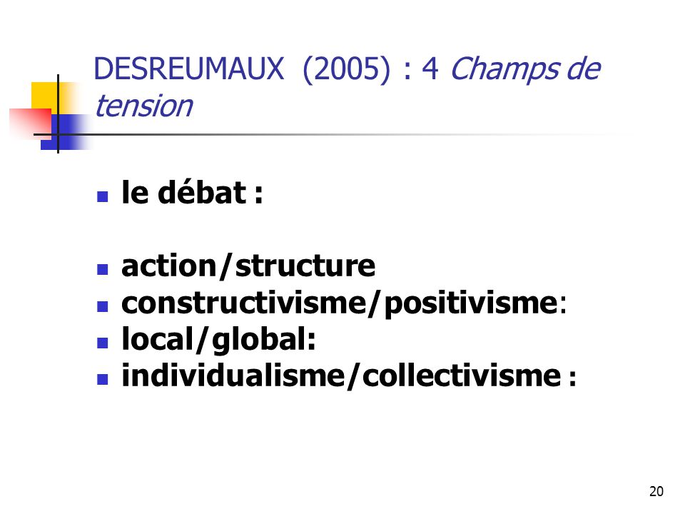 DESREUMAUX (2005) : 4 Champs de tension