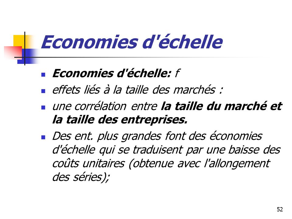 Economies d échelle Economies d échelle: f