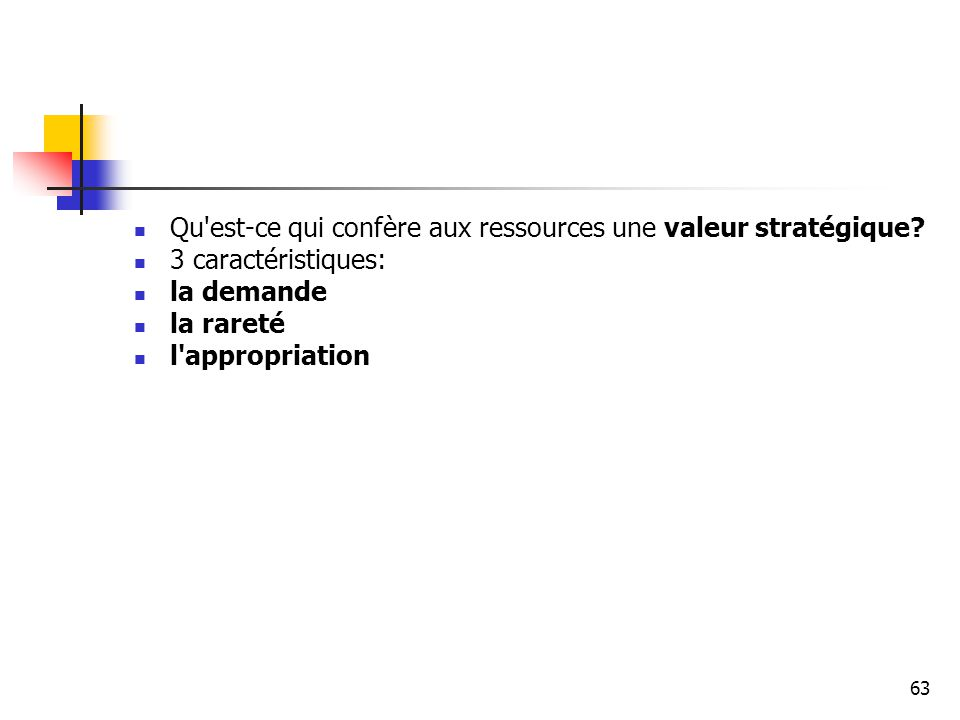 Qu est-ce qui confère aux ressources une valeur stratégique