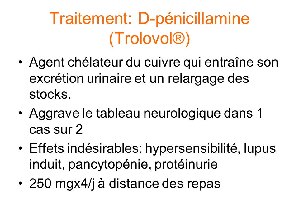 Traitement: D-pénicillamine (Trolovol®)