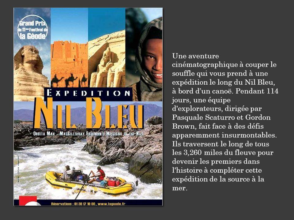 Une aventure cinématographique à couper le souffle qui vous prend à une expédition le long du Nil Bleu, à bord d'un canoë.