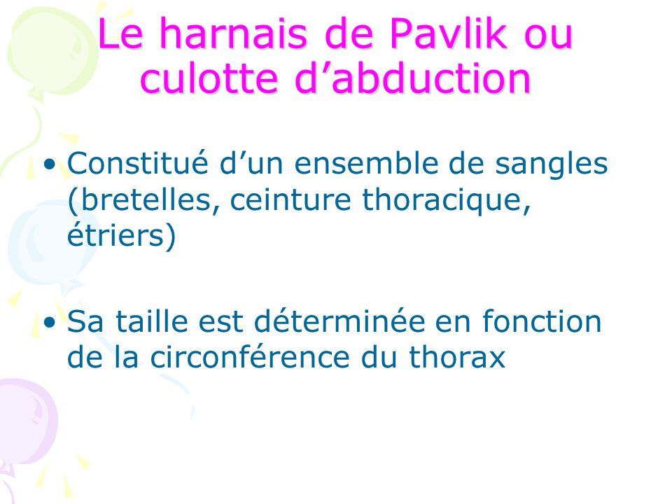 Le harnais de Pavlik ou culotte d'abduction